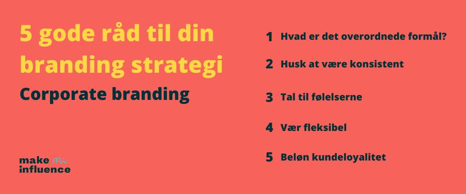 5 gode råd til din branding strategi